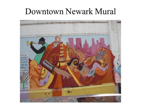 Downtown Newark Mural. Creative Arts Healthcare Engaging the inner self to express and transform.