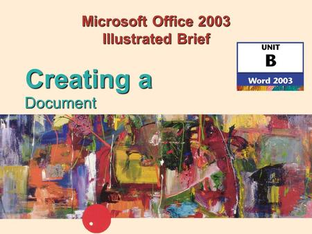 Microsoft Office 2003 Illustrated Brief Document Creating a.