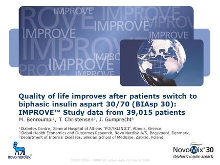 Quality of life improves after patients switch to biphasic insulin aspart 30/70 (BIAsp 30): IMPROVE™ Study data from 39,015 patients M. Benroumpi 1, T.