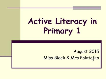 Active Literacy in Primary 1