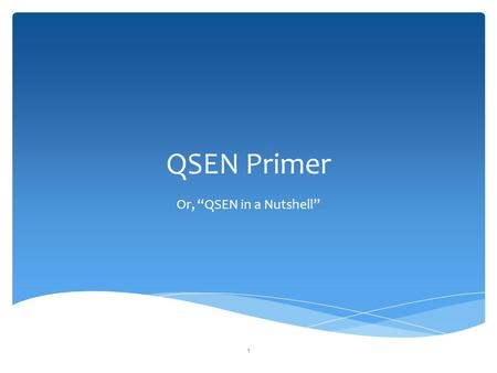 "QSEN Primer Or, ""QSEN in a Nutshell"" 1.  1999—Institute of Medicine published ""To Err is Human""  Determined errors have an effect on both patient satisfaction."