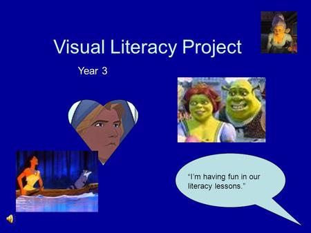 "Visual Literacy Project ""I'm having fun in our literacy lessons."" Year 3."