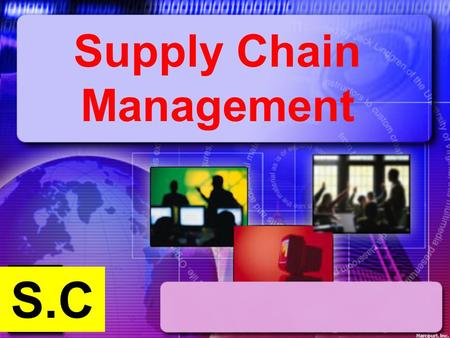 Supply Chain Management Harcourt, Inc. S.C. 16-2Supply Chain Management.