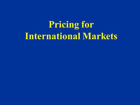 Pricing for International Markets. I.Price Escalation - firms must often adjust their prices upwards in international markets. Reasons: Costs related.