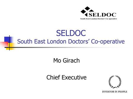 SELDOC South East London Doctors' Co-operative Mo Girach Chief Executive.