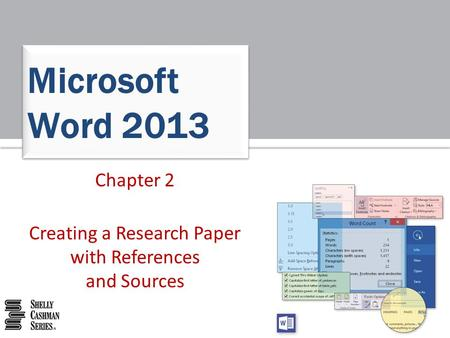 Chapter 2 Creating a Research Paper with References and Sources Microsoft Word 2013.