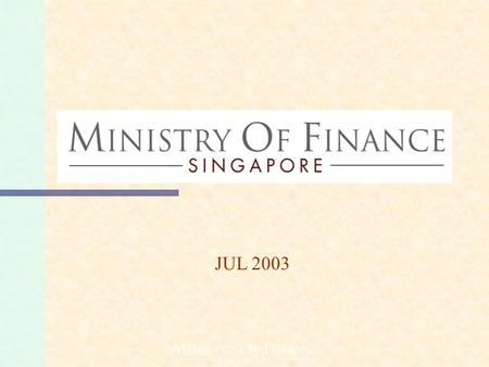 JUL 2003. SINGAPORE'S GOVERNMENT PROCUREMENT SYSTEM SINGAPORE'S GOVERNMENT PROCUREMENT SYSTEM.