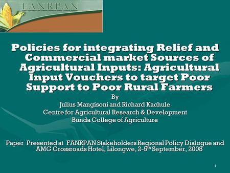 1 Policies for integrating Relief and Commercial market Sources of Agricultural Inputs: Agricultural Input Vouchers to target Poor Support to Poor Rural.