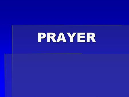 PRAYER. What is prayer?  An effort out of my heart of responsibility to restore my relationship with God Child Parent Body Mind Me (Object) God (Subject)