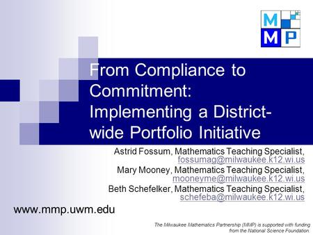 From Compliance to Commitment: Implementing a District- wide Portfolio Initiative Astrid Fossum, Mathematics Teaching Specialist,