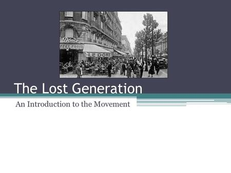 The Lost Generation An Introduction to the Movement.
