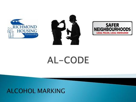 ALCOHOL MARKING. Understanding of the law on alcohol distribution Demonstrate an understanding of local strategies to reduce underage consumption of alcohol.