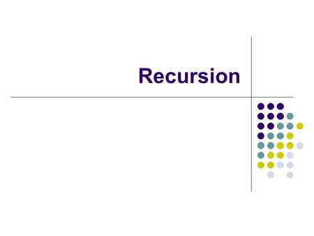 Recursion. Canonical example: factorial Recursion When a method calls itself Classical example – the factorial function n! = 1 · 2 · 3 · ··· · (n-1) ·