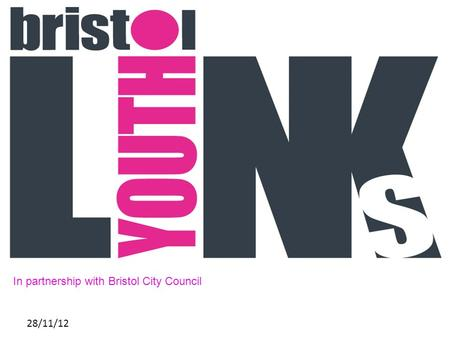 28/11/12 In partnership with Bristol City Council.