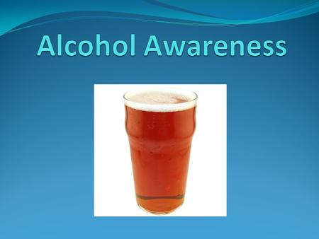 Lesson Objectives Discuss and list the reasons why young people drink alcohol List the positive and negative effects of drinking alcohol Discuss and list.