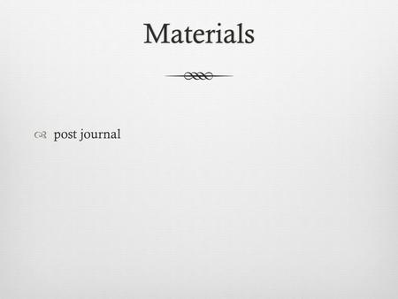 Materials  post journal. 3.5 Using Others' Words3.5 Using Others' Words Objective  SWBAT summarize, paraphrase, and directly quote appropriately  Outcome: