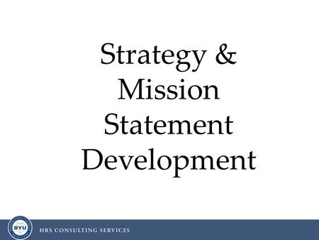 "Strategy & Mission Statement Development. Jim Collins: ""Leadership is the process of alignment."" - Granite Rock Company - Southwest Airlines - HP - Ritz."
