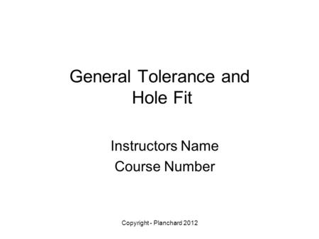General Tolerance and Hole Fit