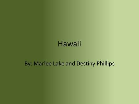 Hawaii By: Marlee Lake and Destiny Phillips. Traditional Hawaiian wedding dress.