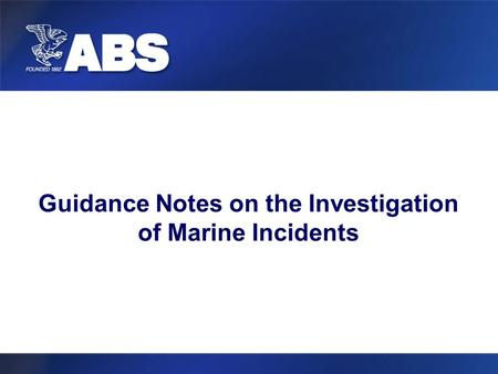Guidance Notes on the Investigation of Marine Incidents