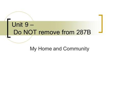 Unit 9 – Do NOT remove from 287B