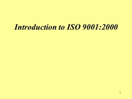 Introduction to ISO 9001:2000.