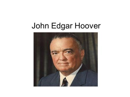 John Edgar Hoover. Contributions to Forensic Science J. Edgar Hoover was the director of the United States Federal Bureau of Investigation (FBI) for more.