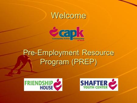 Welcome Pre-Employment Resource Program (PREP). Funded by the State of California: Department of Community Service and Development. Sponsored by Community.