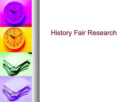 History Fair Research. You need to find both primary & secondary sources. Primary Sources: firsthand or eyewitness accounts of history (letters, speeches,