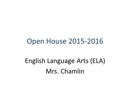 English Language Arts (ELA) Mrs. Chamlin