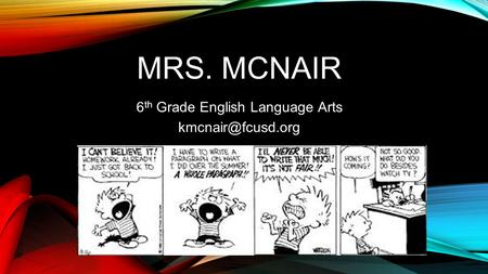 MRS. MCNAIR 6 th Grade English Language Arts