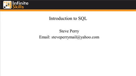 Introduction to SQL Steve Perry