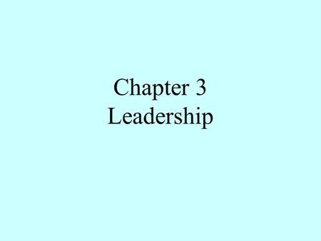 Chapter 3 Leadership.