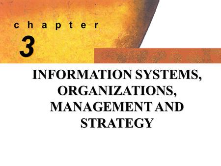 C h a p t e r 3 3 INFORMATION SYSTEMS, ORGANIZATIONS, MANAGEMENT AND STRATEGY.