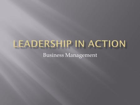Business Management.  In management, leadership means providing direction and vision for a company.  Being a manager is not the same thing as being.