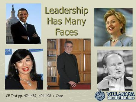 Leadership Has Many Faces CE Text pp. 474-487; 494-498 + Case.