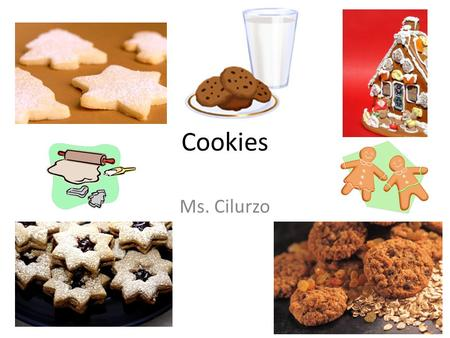 Cookies Ms. Cilurzo. Objectives: Identify the six types of cookies. Demonstrate how to cream for successful results. Be able to prepare several types.