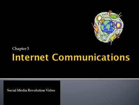 Chapter 3 Social Media Revolution Video. 1. Guidelines a. Determine the information you need. b. Consider who is likely to have the info. c. Communicate.