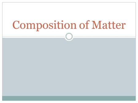 Composition of Matter. What is Matter? Anything that has mass and takes up space Two categories:  Substances  Mixtures.