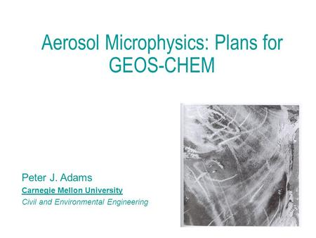 Aerosol Microphysics: Plans for GEOS-CHEM