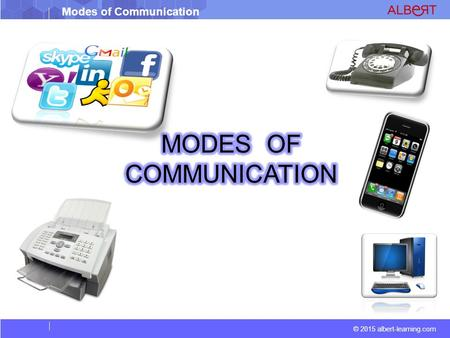 Modes of Communication © 2015 albert-learning.com.