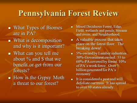 Pennsylvania Forest Review What Types of Biomes are in PA? What Types of Biomes are in PA? What is decomposition and why is it important? What is decomposition.