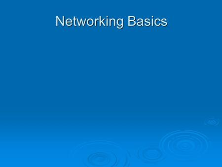 Networking Basics Lesson 1 Introduction to Networks.