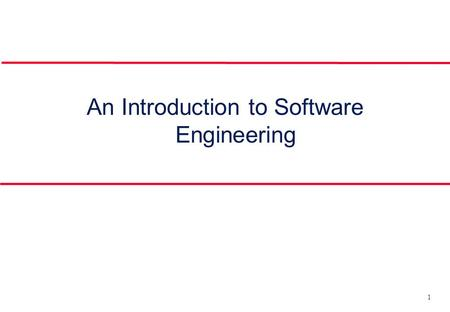 1 An Introduction to Software Engineering. 2 Objectives l To introduce software engineering and to explain its importance l To set out the answers to.