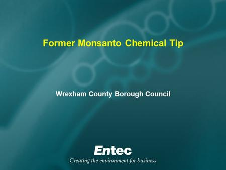 Former Monsanto Chemical Tip Wrexham County Borough Council.