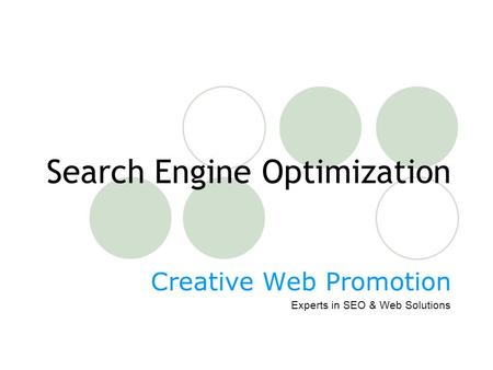 Search Engine Optimization Creative Web Promotion Experts in SEO & Web Solutions.