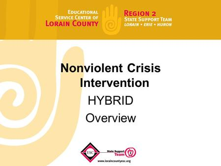 Nonviolent Crisis Intervention HYBRID Overview. Certified Trainer Moira Erwine ESCLC 440-324-5777 ext 1156.