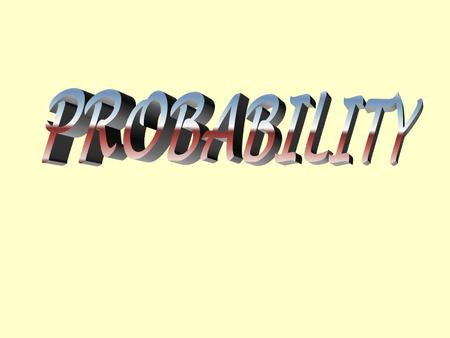 Probability refers to uncertainty THE SUN COMING UP FROM THE WEST.