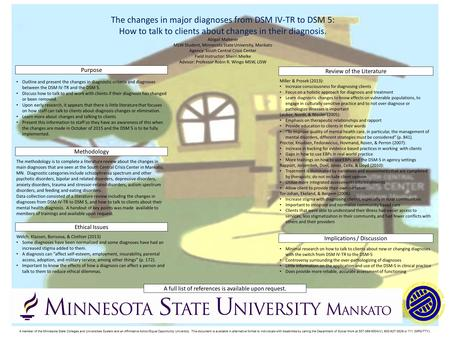 The changes in major diagnoses from DSM IV-TR to DSM 5: How to talk to clients about changes in their diagnosis. Abigail Malterer MSW Student, Minnesota.