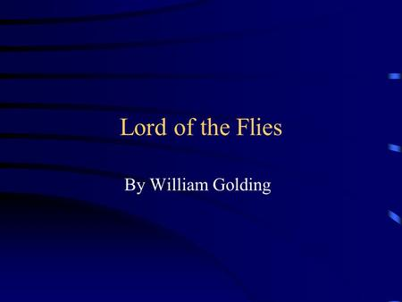 Lord of the Flies By William Golding Chapter I At the very beginning I thought that this was a fantasy, because it sounded like the bird was talking.